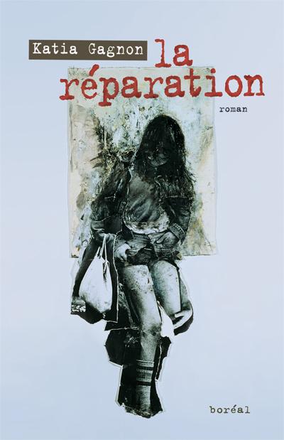 Katia Gagnon - La Réparation