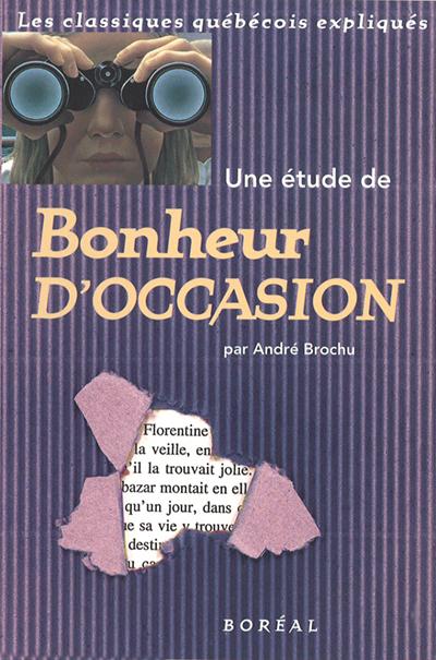 Une étude de Bonheur d'occasion - Livres - Catalogue ...