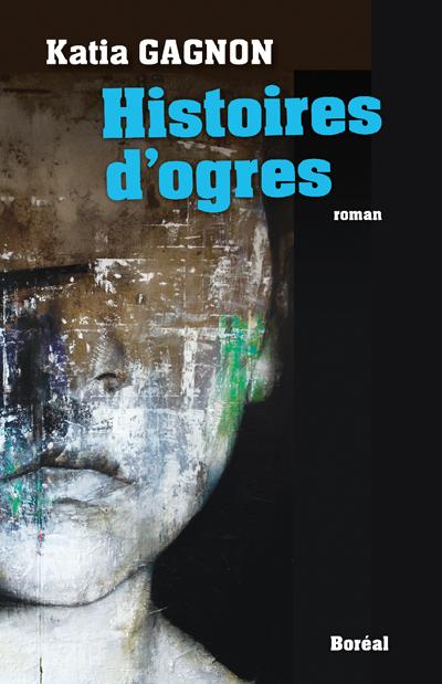 Katia Gagnon - Histoires d'ogres