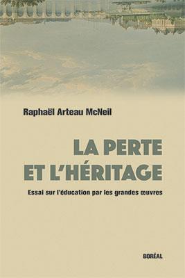 La Perte Et L Heritage Livres Catalogue Editions Du Boreal