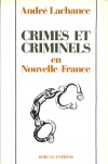 Crimes et Criminels en Nouvelle-France
