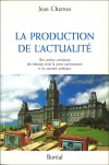 La Production de l'actualité