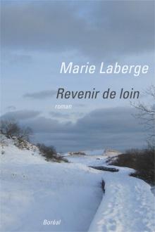 Revenir de loin de Marie Laberge (Édition du Boréal) L-1788-1