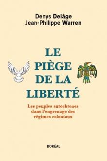 Page couverture sur fond beige : à gauche, un emblême en forme d'oiseau blanc aux ailes fièrement déployées ; à droite, un emblême autochtone d'aigle multicolore, le regard tourné vers la droite. - Denys Delâge et Jean-Philippe Warren.
